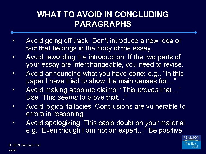 WHAT TO AVOID IN CONCLUDING PARAGRAPHS • • • Avoid going off track: Don't