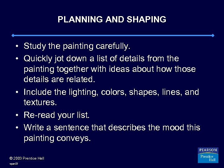 PLANNING AND SHAPING • Study the painting carefully. • Quickly jot down a list