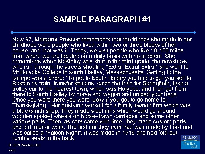 SAMPLE PARAGRAPH #1 Now 97, Margaret Prescott remembers that the friends she made in