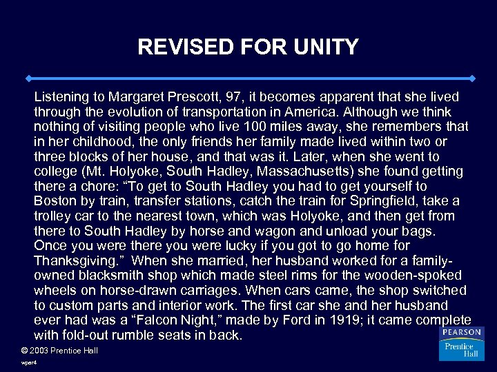 REVISED FOR UNITY Listening to Margaret Prescott, 97, it becomes apparent that she lived