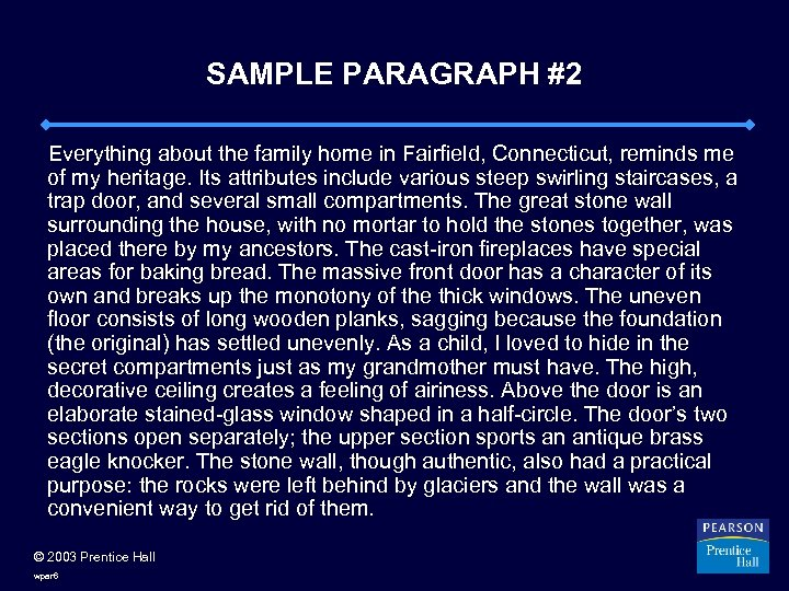 SAMPLE PARAGRAPH #2 Everything about the family home in Fairfield, Connecticut, reminds me of