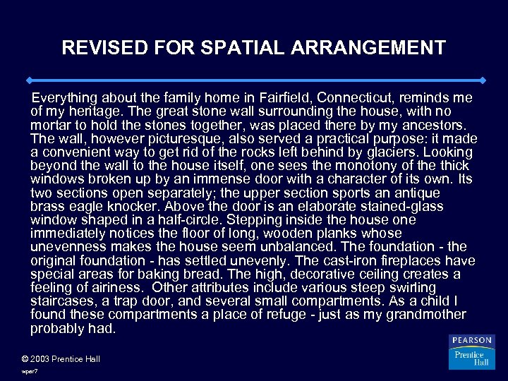 REVISED FOR SPATIAL ARRANGEMENT Everything about the family home in Fairfield, Connecticut, reminds me