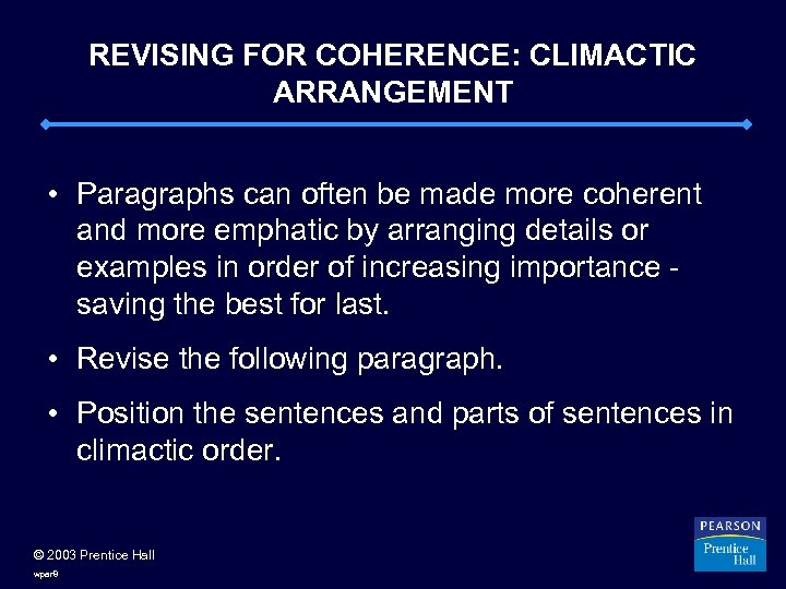 REVISING FOR COHERENCE: CLIMACTIC ARRANGEMENT • Paragraphs can often be made more coherent and