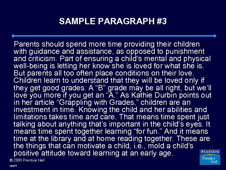 SAMPLE PARAGRAPH #3 Parents should spend more time providing their children with guidance and