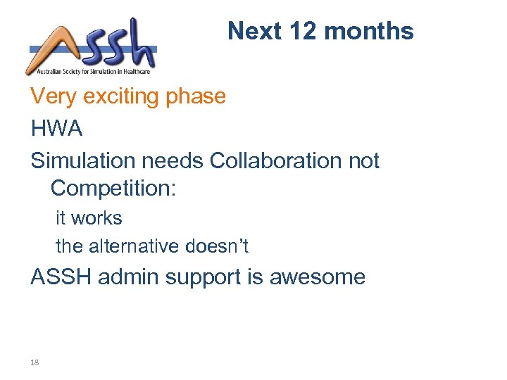 Next 12 months Very exciting phase HWA Simulation needs Collaboration not Competition: it works
