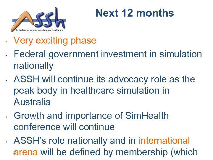Next 12 months • • • Very exciting phase Federal government investment in simulation
