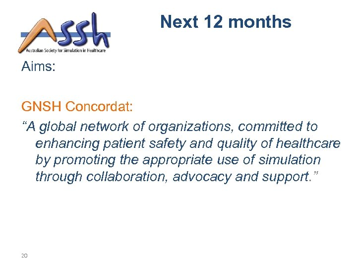"Next 12 months Aims: GNSH Concordat: ""A global network of organizations, committed to enhancing"