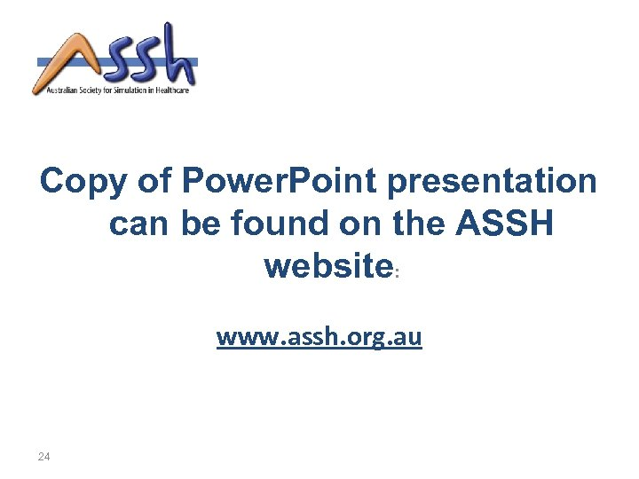 Copy of Power. Point presentation can be found on the ASSH website: www. assh.