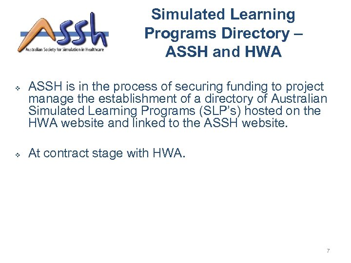 Simulated Learning Programs Directory – ASSH and HWA v v ASSH is in the