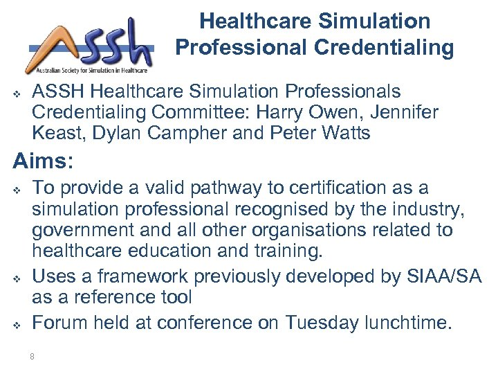 Healthcare Simulation Professional Credentialing v ASSH Healthcare Simulation Professionals Credentialing Committee: Harry Owen, Jennifer