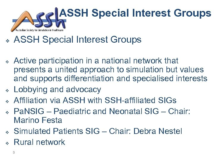 ASSH Special Interest Groups v v v v ASSH Special Interest Groups Active participation