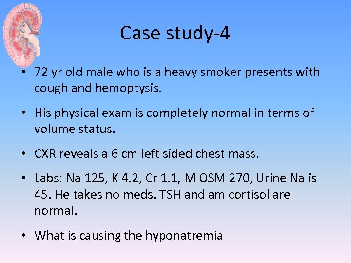 Case study-4 • 72 yr old male who is a heavy smoker presents with