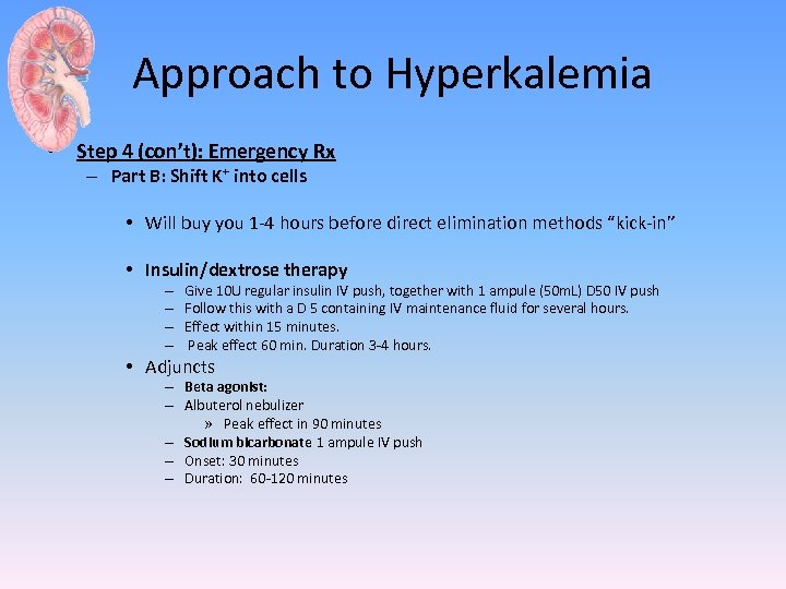 Approach to Hyperkalemia • Step 4 (con't): Emergency Rx – Part B: Shift K+