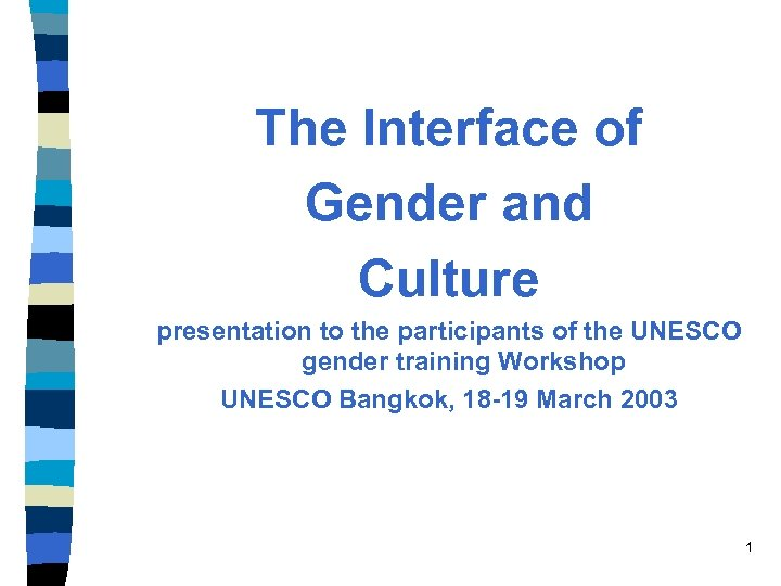 The Interface of Gender and Culture presentation to the participants of the UNESCO gender