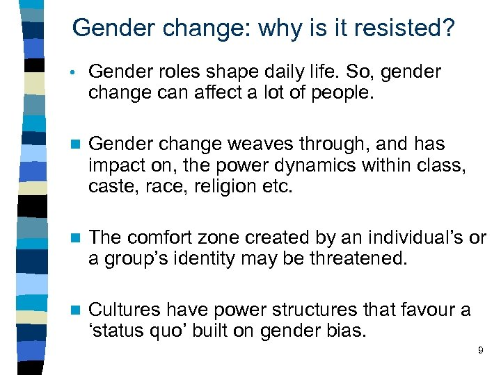 Gender change: why is it resisted? • Gender roles shape daily life. So, gender