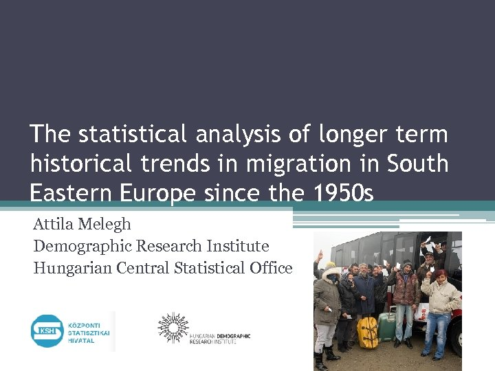 The statistical analysis of longer term historical trends in migration in South Eastern Europe