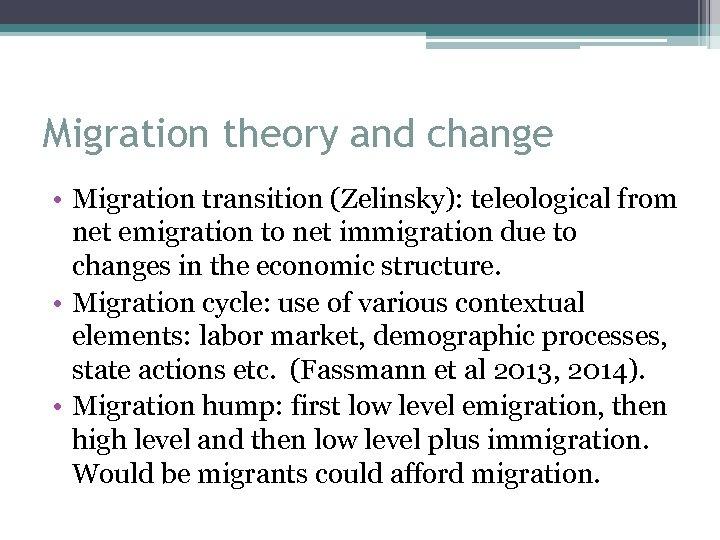 Migration theory and change • Migration transition (Zelinsky): teleological from net emigration to net