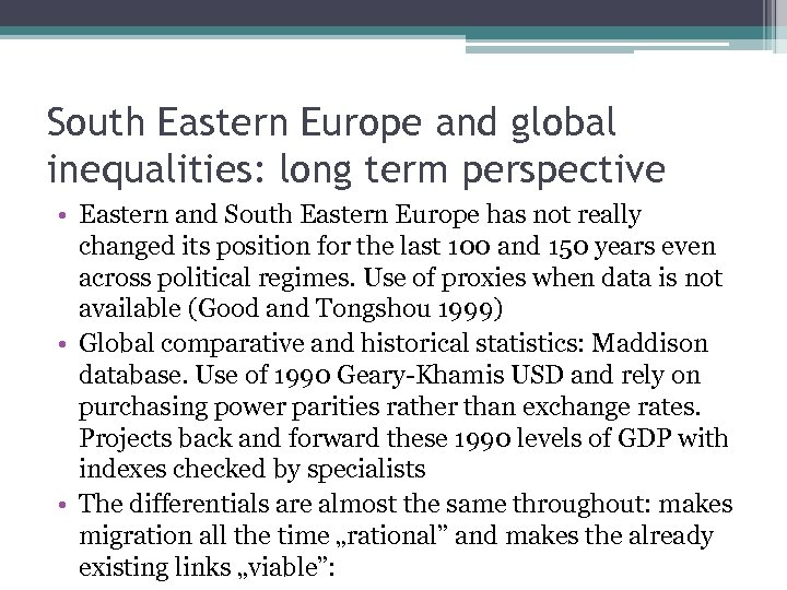 South Eastern Europe and global inequalities: long term perspective • Eastern and South Eastern