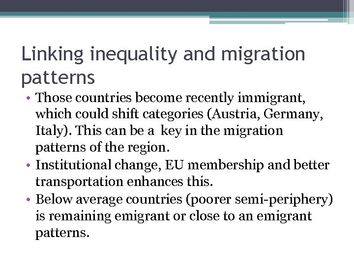 Linking inequality and migration patterns • Those countries become recently immigrant, which could shift