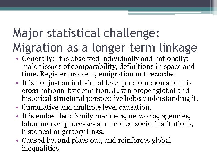 Major statistical challenge: Migration as a longer term linkage • Generally: It is observed