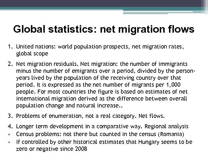 Global statistics: net migration flows 1. United nations: world population prospects, net migration rates,