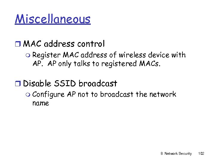 Miscellaneous r MAC address control m Register MAC address of wireless device with AP.