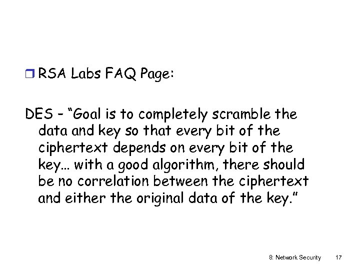 "r RSA Labs FAQ Page: DES – ""Goal is to completely scramble the data"