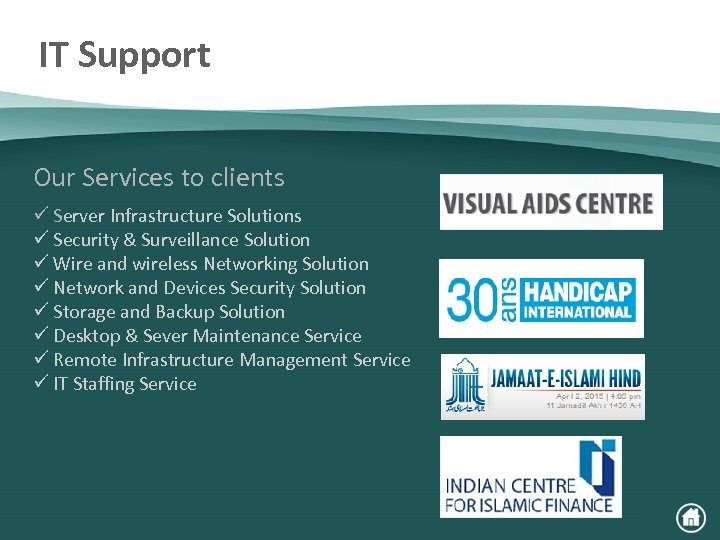 IT Support Our Services to clients ü Server Infrastructure Solutions ü Security & Surveillance