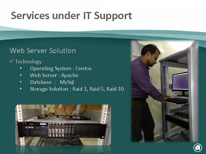 Services under IT Support Web Server Solution ü Technology • Operating System : Centos