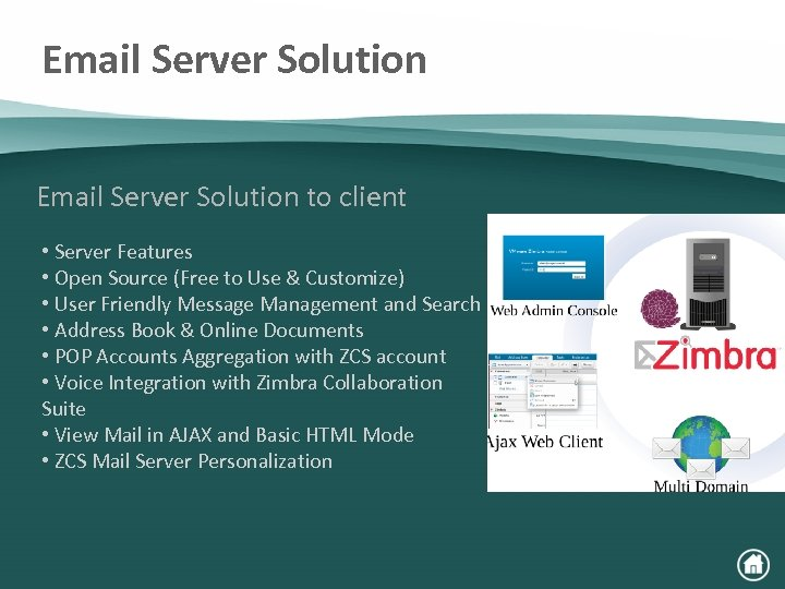 Email Server Solution to client • Server Features • Open Source (Free to Use