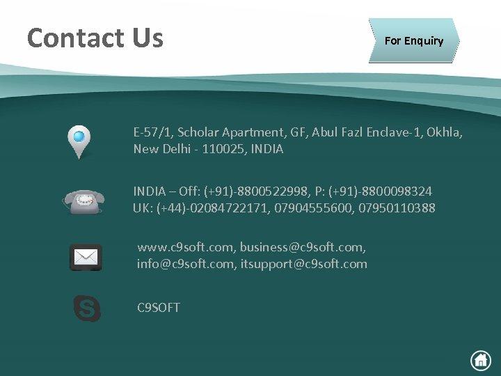 Contact Us For Enquiry E-57/1, Scholar Apartment, GF, Abul Fazl Enclave-1, Okhla, New Delhi