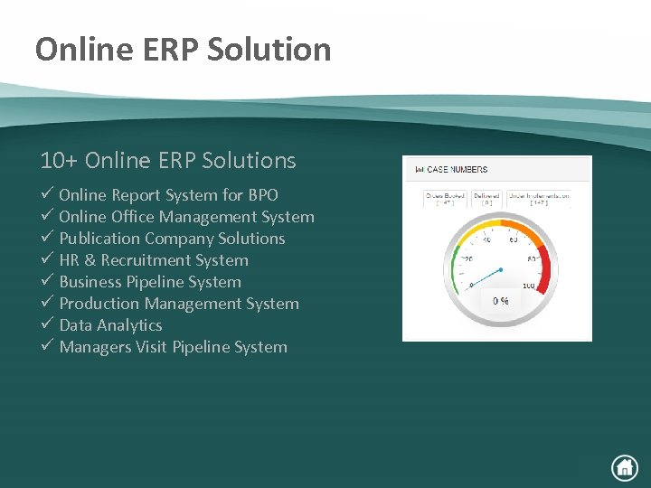 Online ERP Solution 10+ Online ERP Solutions ü Online Report System for BPO ü