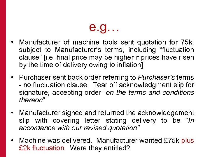 e. g… • Manufacturer of machine tools sent quotation for 75 k, subject to