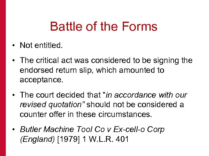Battle of the Forms • Not entitled. • The critical act was considered to