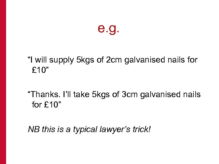 "e. g. ""I will supply 5 kgs of 2 cm galvanised nails for £"