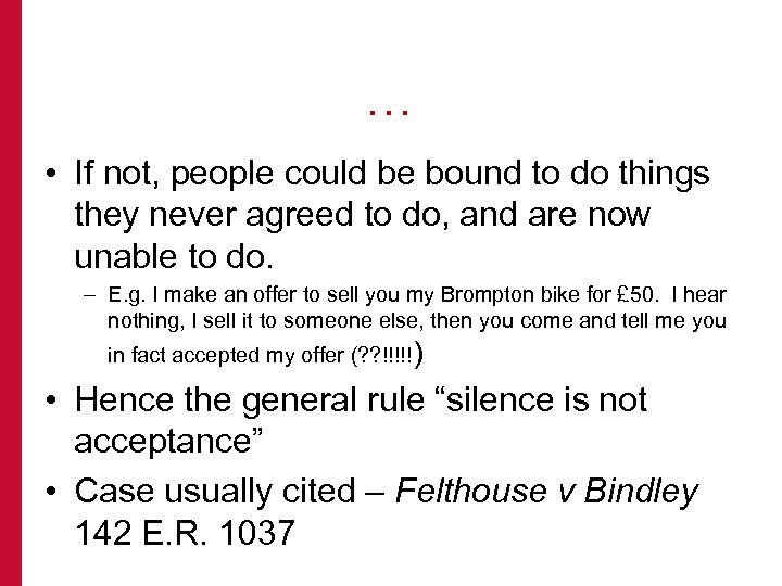 … • If not, people could be bound to do things they never agreed