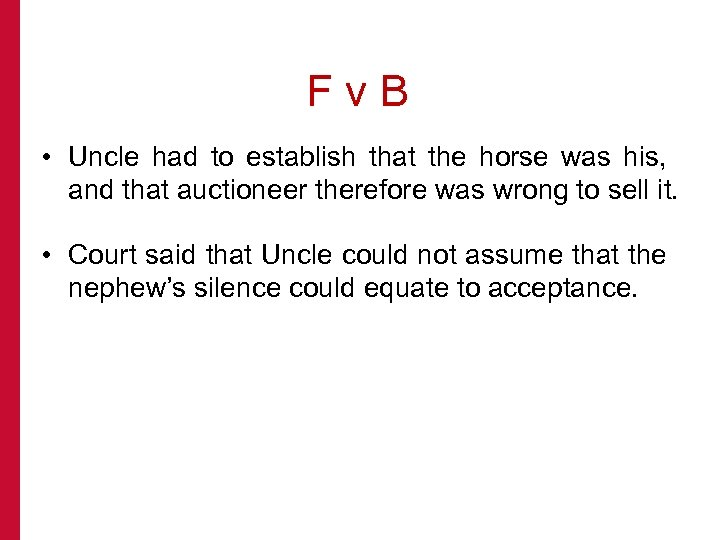 F v B • Uncle had to establish that the horse was his, and