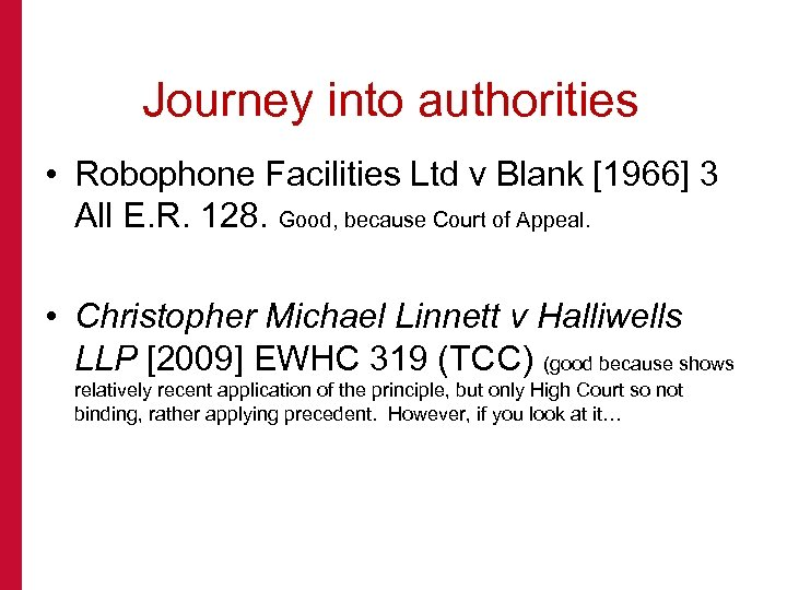 Journey into authorities • Robophone Facilities Ltd v Blank [1966] 3 All E. R.
