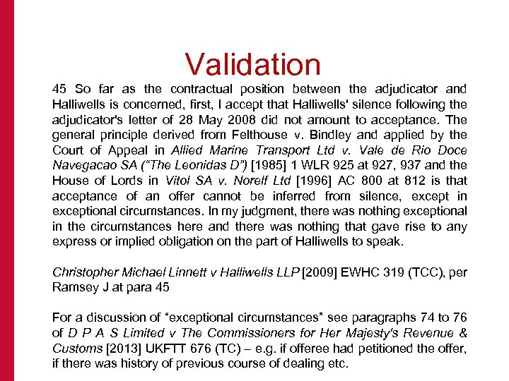 Validation 45 So far as the contractual position between the adjudicator and Halliwells is