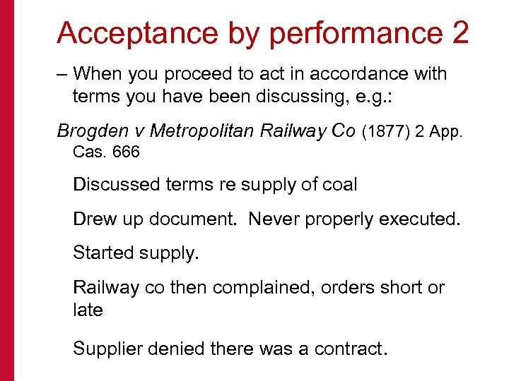 Acceptance by performance 2 – When you proceed to act in accordance with terms