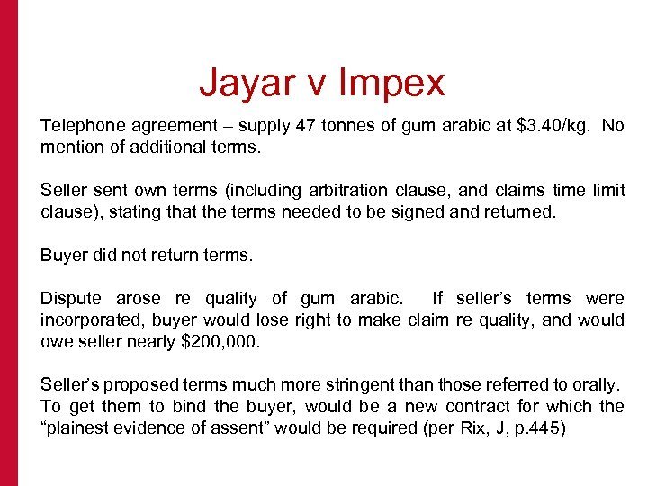 Jayar v Impex Telephone agreement – supply 47 tonnes of gum arabic at $3.