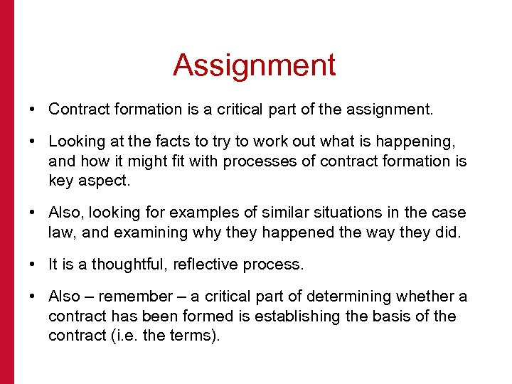 Assignment • Contract formation is a critical part of the assignment. • Looking at