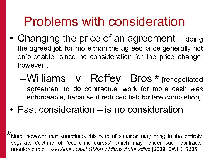 Problems with consideration • Changing the price of an agreement – doing the agreed