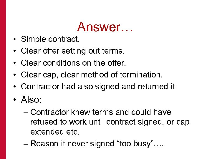 Answer… • • • Simple contract. Clear offer setting out terms. Clear conditions on