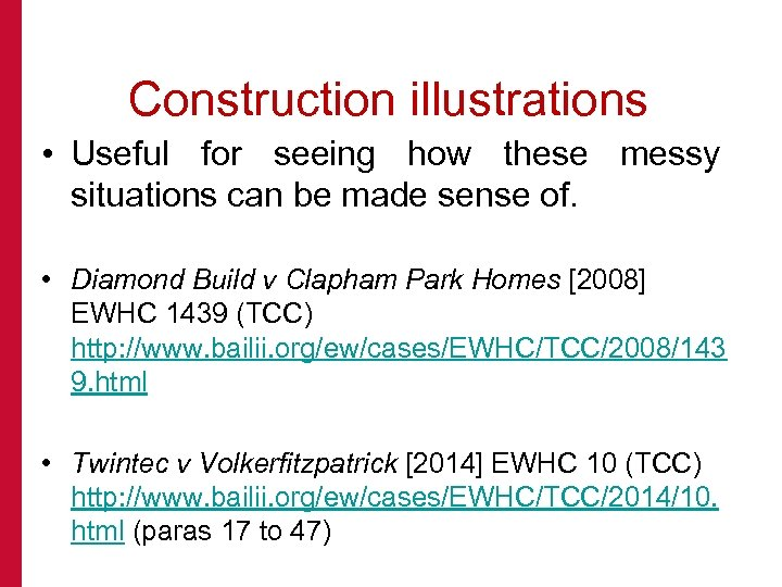 Construction illustrations • Useful for seeing how these messy situations can be made sense