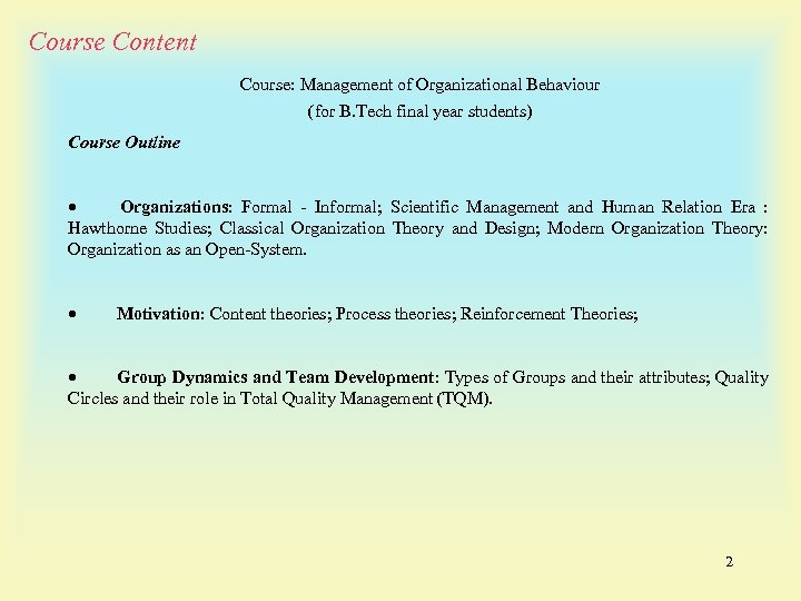 Course Content Course: Management of Organizational Behaviour (for B. Tech final year students) Course