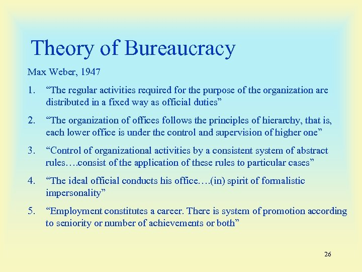 "Theory of Bureaucracy Max Weber, 1947 1. ""The regular activities required for the purpose"