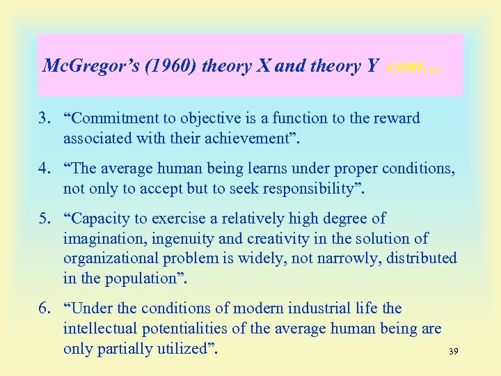 "Mc. Gregor's (1960) theory X and theory Y cont… 3. ""Commitment to objective is"