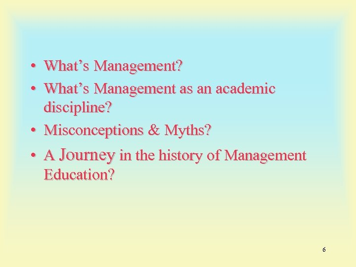 • What's Management? • What's Management as an academic discipline? • Misconceptions &