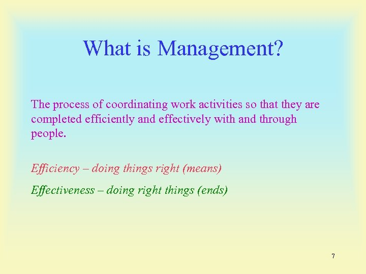 What is Management? The process of coordinating work activities so that they are completed